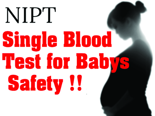NIPT Single Blood test for Baby's safety